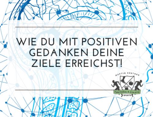 Wie du mit positiven Gedanken deine Ziele erreichst!
