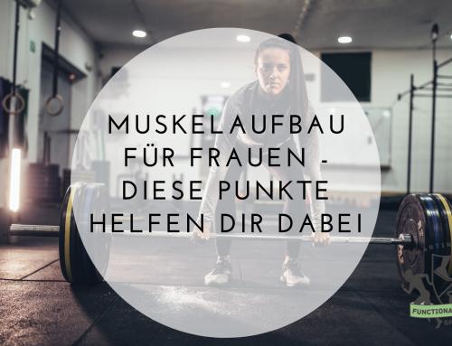 Muskelaufbau für Frauen – Diese Punkte helfen dir dabei